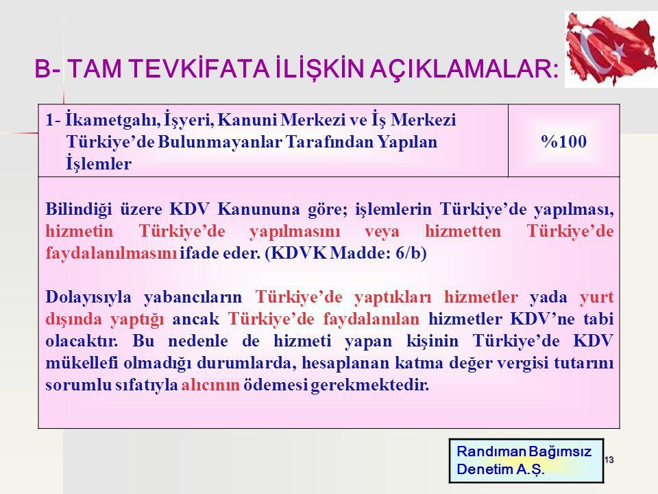 13 B- TAM TEVKİFATA İLİŞKİN AÇIKLAMALAR: Randıman Bağımsız Denetim A.Ş. 1- İkametgahı, İşyeri, Kanuni Merkezi ve İş Merkezi Türkiye'de Bulunmayanlar T