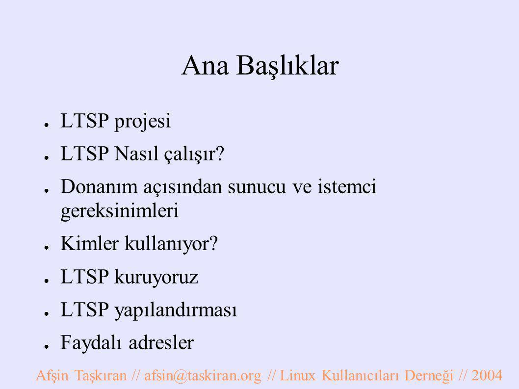 Ana Başlıklar ● LTSP projesi ● LTSP Nasıl çalışır.