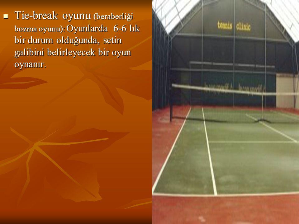 Tie-break oyunu (beraberliği bozma oyunu): Oyunlarda 6-6 lık bir durum olduğunda, setin galibini belirleyecek bir oyun oynanır.