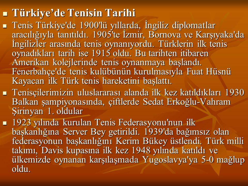  Türkiye'de Tenisin Tarihi  Tenis Türkiye'de 1900'lü yıllarda, İngiliz diplomatlar aracılığıyla tanıtıldı. 1905'te İzmir, Bornova ve Karşıyaka'da İn