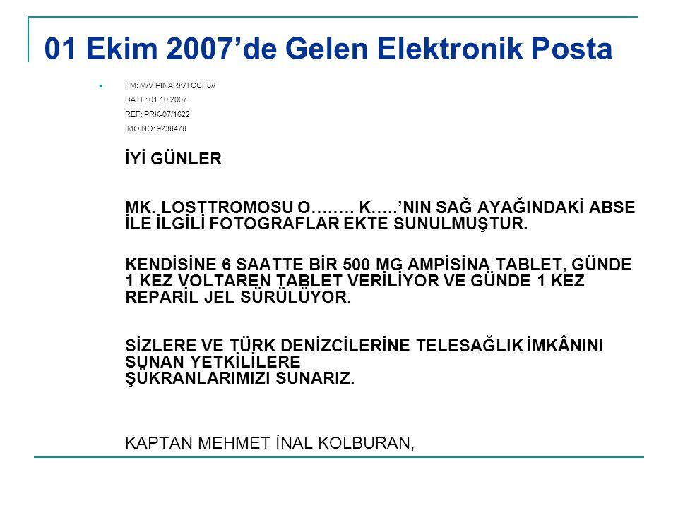 01 Ekim 2007'de Gelen Elektronik Posta  FM: M/V PINARK/TCCF6// DATE: 01.10.2007 REF: PRK-07/1622 IMO NO: 9238478 İYİ GÜNLER MK. LOSTTROMOSU O….…. K….
