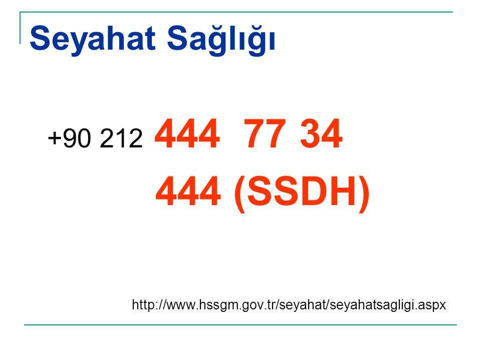 Seyahat Sağlığı +90 212 444 77 34 444 (SSDH) http://www.hssgm.gov.tr/seyahat/seyahatsagligi.aspx