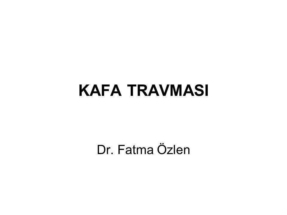 KAFA TRAVMASI Dr. Fatma Özlen