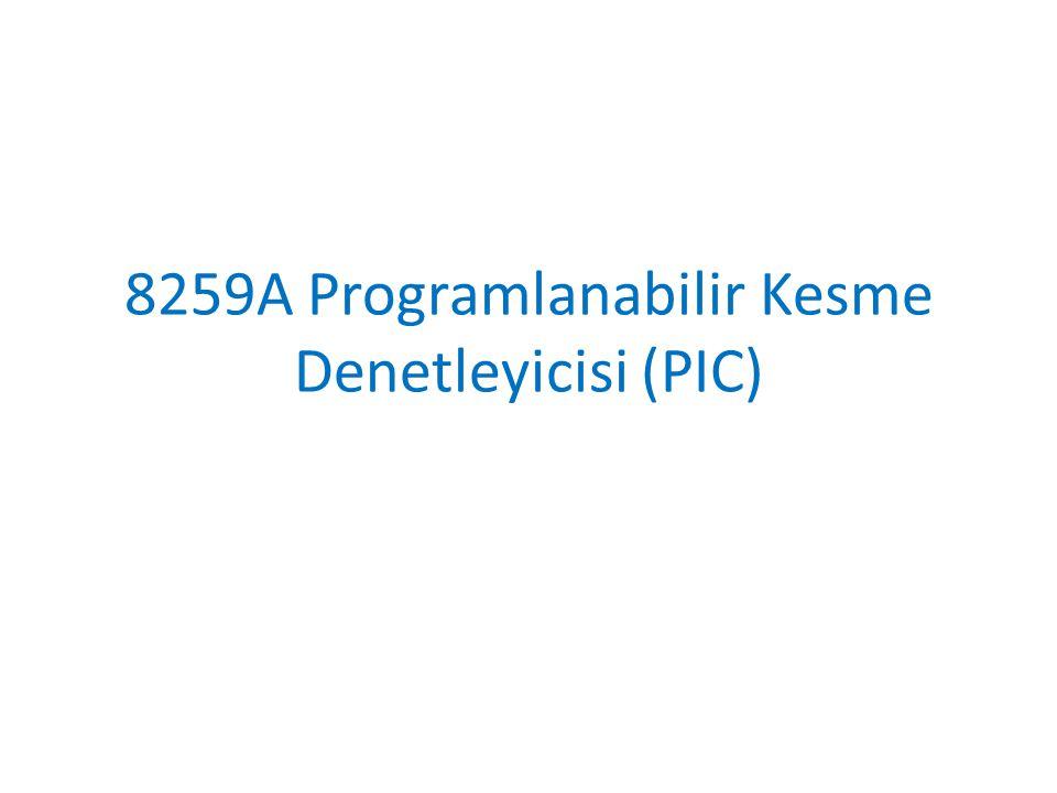 8259A Programlanabilir Kesme Denetleyicisi (PIC)