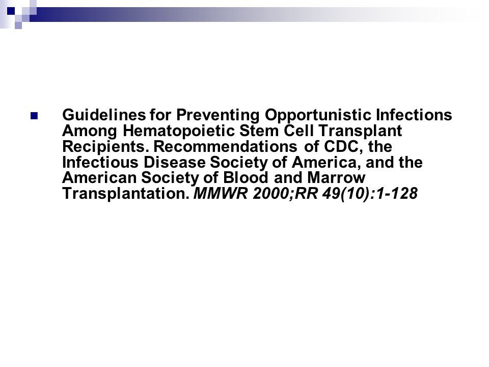  Guidelines for Preventing Opportunistic Infections Among Hematopoietic Stem Cell Transplant Recipients. Recommendations of CDC, the Infectious Disea