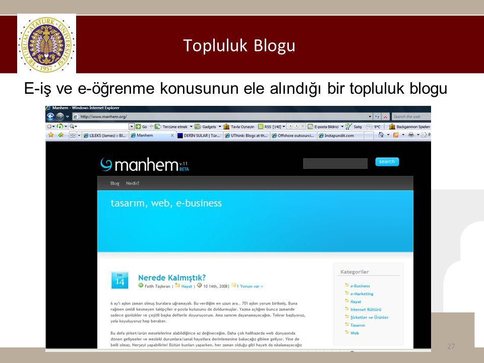 Topluluk Blogu 27 E-iş ve e-öğrenme konusunun ele alındığı bir topluluk blogu