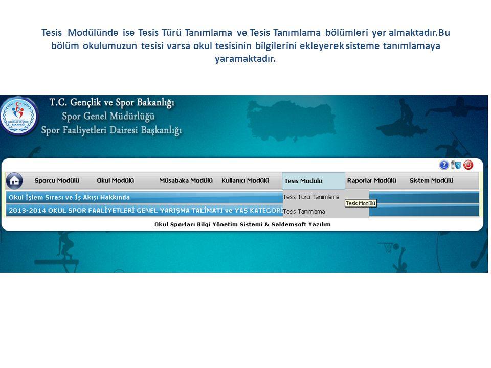 Tesis Modülünde ise Tesis Türü Tanımlama ve Tesis Tanımlama bölümleri yer almaktadır.Bu bölüm okulumuzun tesisi varsa okul tesisinin bilgilerini ekley