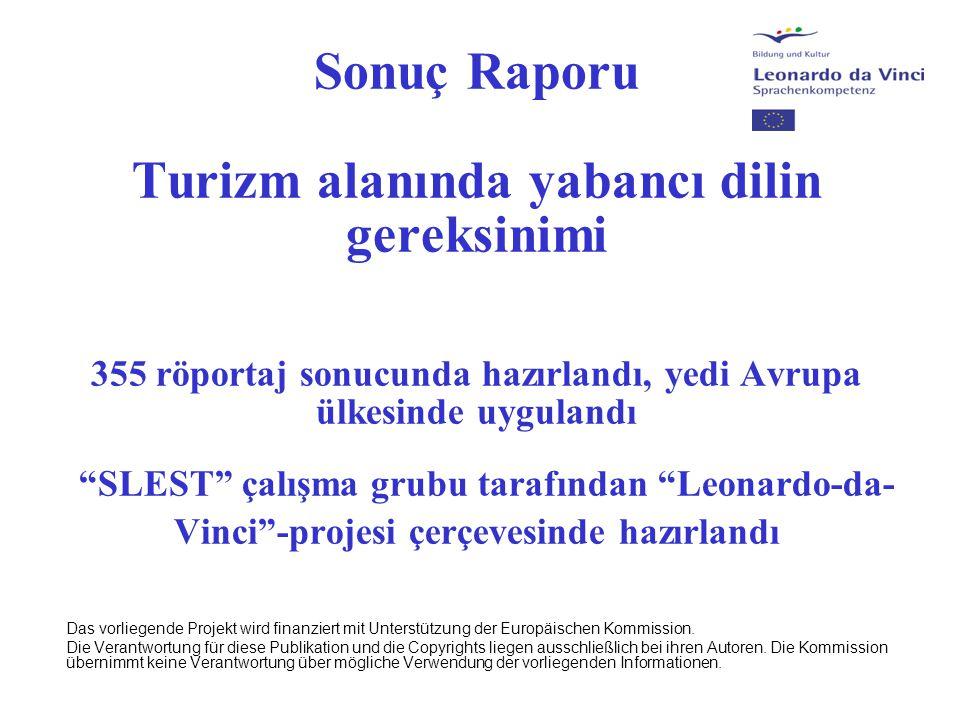 """Sonuç Raporu Turizm alanında yabancı dilin gereksinimi 355 röportaj sonucunda hazırlandı, yedi Avrupa ülkesinde uygulandı """"SLEST"""" çalışma grubu tarafı"""