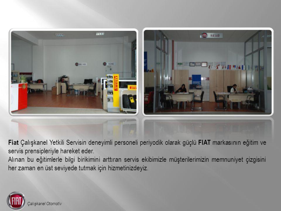 Fiat Çalışkanel Yetkili Servisin deneyimli personeli periyodik olarak güçlü FIAT markasının eğitim ve servis prensipleriyle hareket eder. Alınan bu eğ