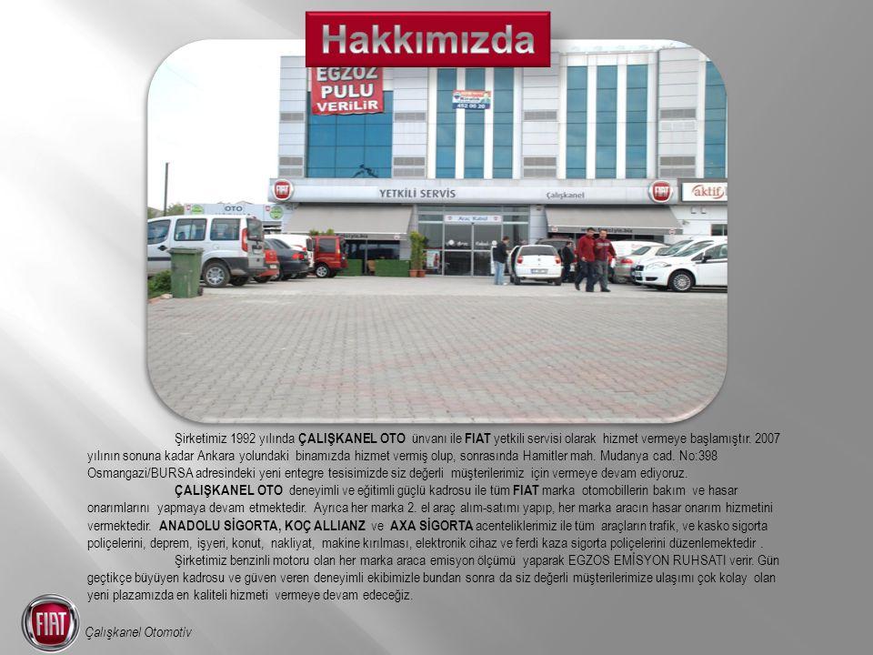 Şirketimiz 1992 yılında ÇALIŞKANEL OTO ünvanı ile FIAT yetkili servisi olarak hizmet vermeye başlamıştır. 2007 yılının sonuna kadar Ankara yolundaki b
