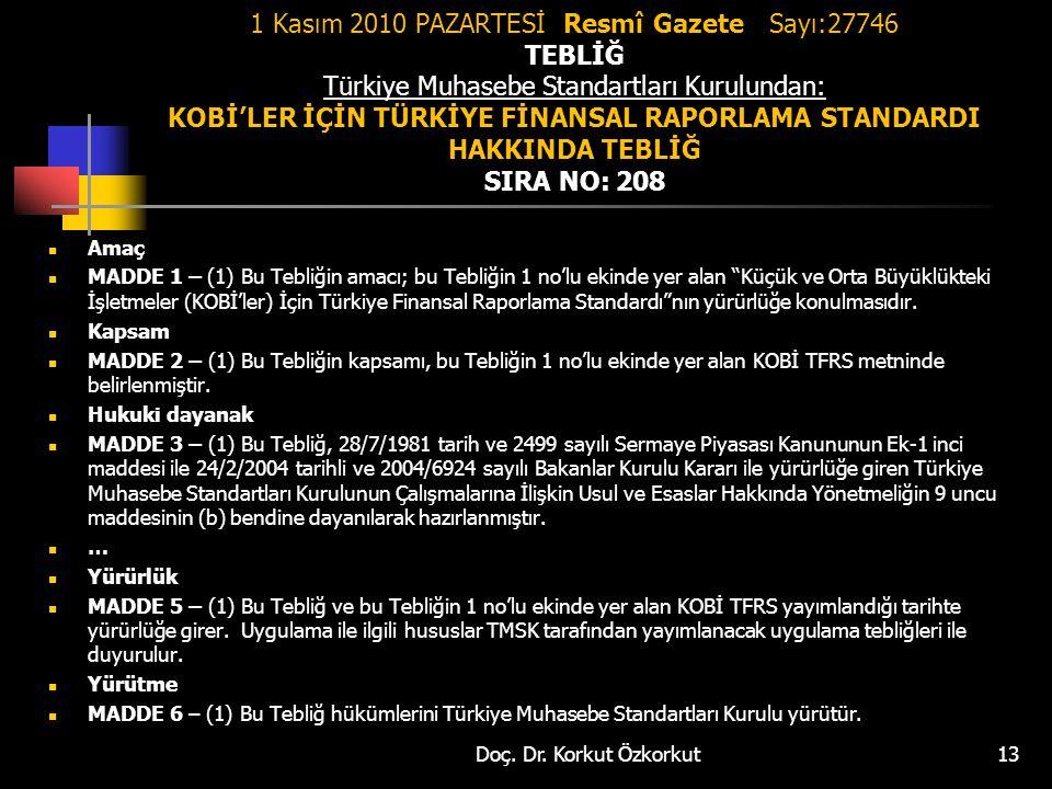 1 Kasım 2010 PAZARTESİ Resmî Gazete Sayı:27746 TEBLİĞ Türkiye Muhasebe Standartları Kurulundan: KOBİ'LER İÇİN TÜRKİYE FİNANSAL RAPORLAMA STANDARDI HAK