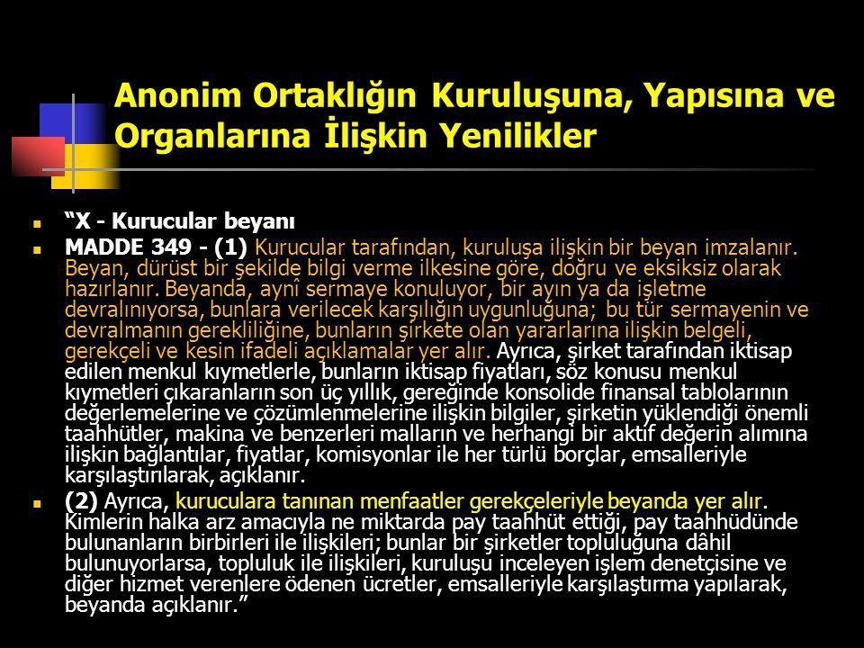 """Anonim Ortaklığın Kuruluşuna, Yapısına ve Organlarına İlişkin Yenilikler  """"X - Kurucular beyanı  MADDE 349 - (1) Kurucular tarafından, kuruluşa iliş"""