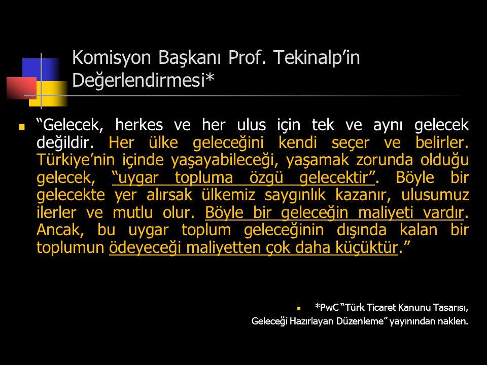 """Komisyon Başkanı Prof. Tekinalp'in Değerlendirmesi*  """"Gelecek, herkes ve her ulus için tek ve aynı gelecek değildir. Her ülke geleceğini kendi seçer"""