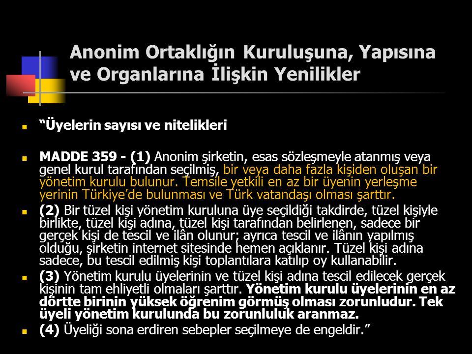 """Anonim Ortaklığın Kuruluşuna, Yapısına ve Organlarına İlişkin Yenilikler  """"Üyelerin sayısı ve nitelikleri  MADDE 359 - (1) Anonim şirketin, esas söz"""