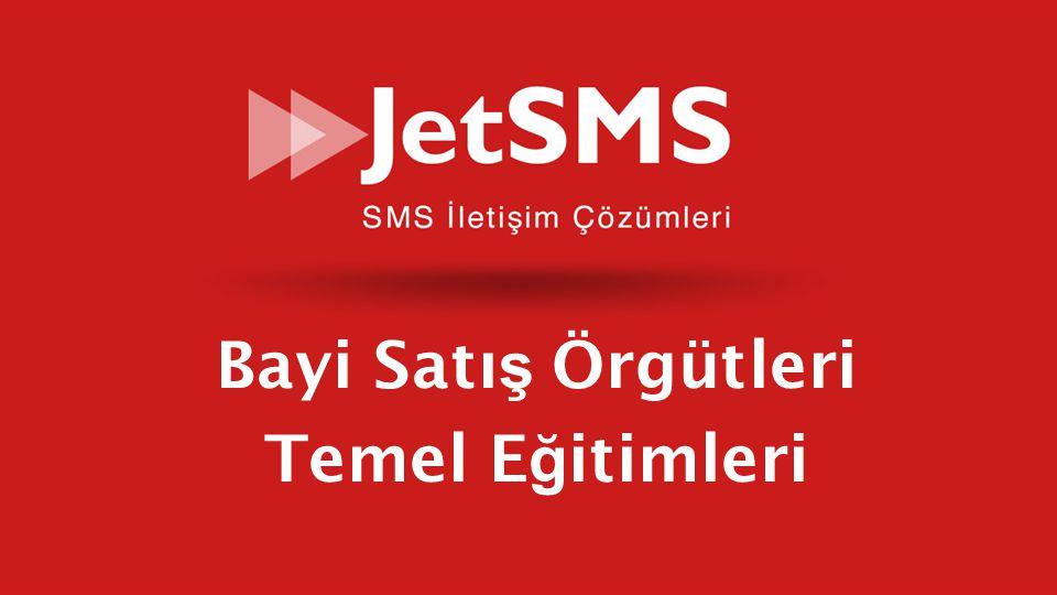 www.jetsms.netpowered by Biotekno Bayi Satı ş Örgütleri Temel E ğ itimleri