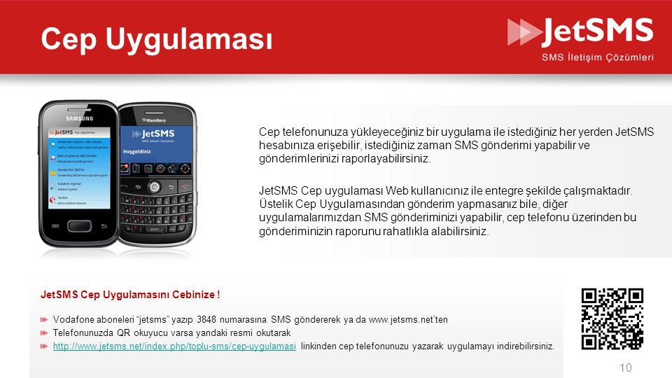 www.jetsms.netpowered by Biotekno Cep telefonunuza yükleyeceğiniz bir uygulama ile istediğiniz her yerden JetSMS hesabınıza erişebilir, istediğiniz zaman SMS gönderimi yapabilir ve gönderimlerinizi raporlayabilirsiniz.