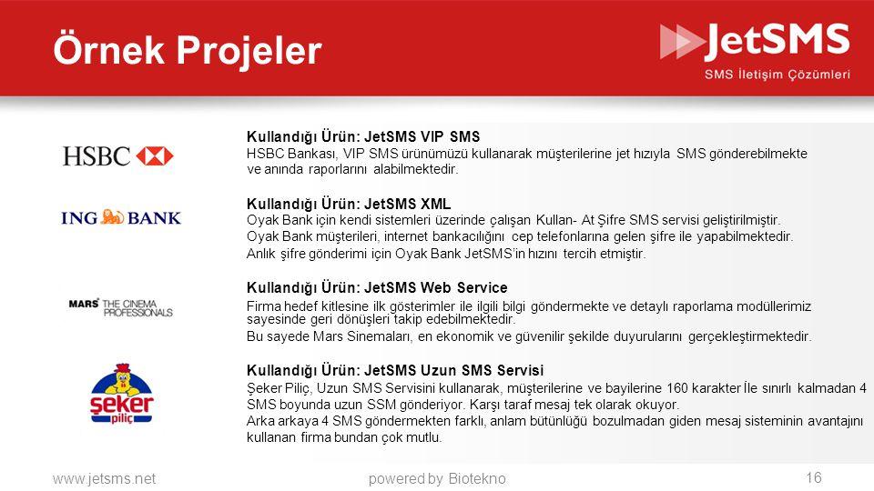 www.jetsms.netpowered by Biotekno Örnek Projeler Kullandığı Ürün: JetSMS VIP SMS HSBC Bankası, VIP SMS ürünümüzü kullanarak müşterilerine jet hızıyla SMS gönderebilmekte ve anında raporlarını alabilmektedir.