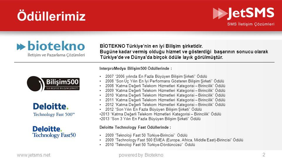 www.jetsms.netpowered by Biotekno BİOTEKNO Türkiye'nin en iyi Bilişim şirketidir. Bugüne kadar vermiş olduğu hizmet ve gösterdiği başarının sonucu ola