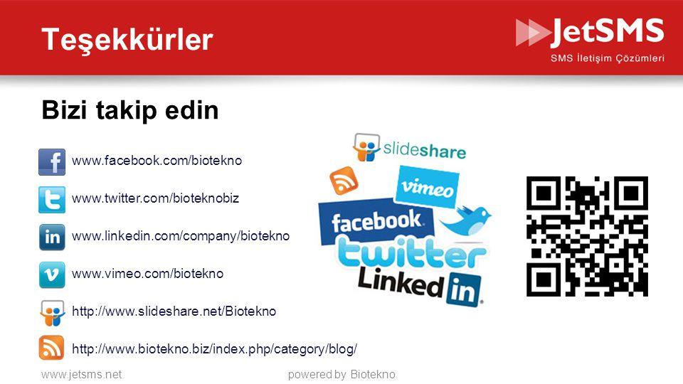 www.jetsms.netpowered by Biotekno Teşekkürler www.vimeo.com/biotekno www.linkedin.com/company/biotekno www.twitter.com/bioteknobiz www.facebook.com/biotekno Bizi takip edin http://www.slideshare.net/Biotekno http://www.biotekno.biz/index.php/category/blog/