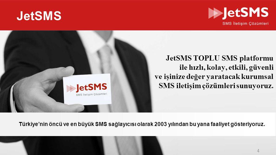 www.jetsms.netpowered by Biotekno JetSMS JetSMS TOPLU SMS platformu ile hızlı, kolay, etkili, güvenli ve işinize değer yaratacak kurumsal SMS iletişim çözümleri sunuyoruz.