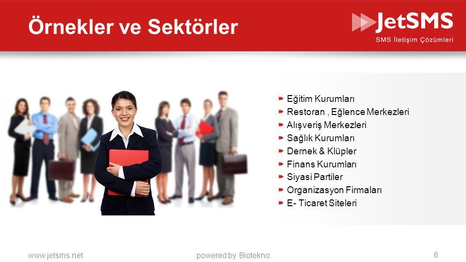 www.jetsms.netpowered by Biotekno Eğitim Kurumları Restoran, Eğlence Merkezleri Alışveriş Merkezleri Sağlık Kurumları Dernek & Klüpler Finans Kurumlar