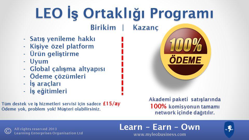 Learn – Earn – Own www.myleobusiness.com All rights reserved 2013 Learning Enterprises Organisation Ltd Aslan Ödülü L E O, i ş fikrinize £100.000'a ka