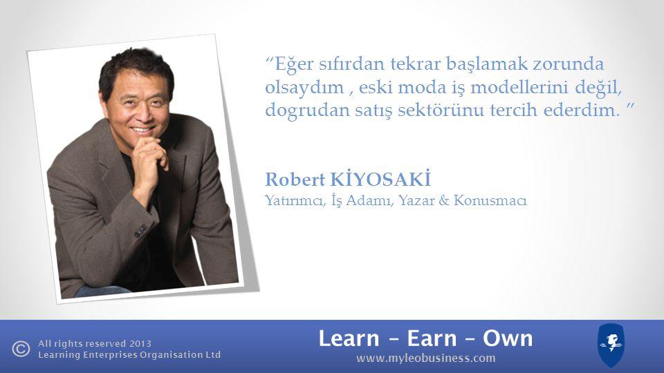 Learn – Earn – Own www.myleobusiness.com All rights reserved 2013 Learning Enterprises Organisation Ltd LEO'ya Hoş geldiniz Potansiyelinizi açığa çıka