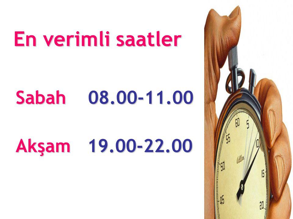 En verimli saatler Sabah 08.00-11.00 Akşam 19.00-22.00