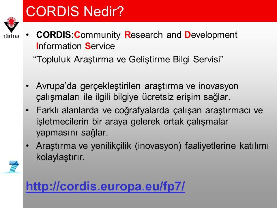 """CORDIS Nedir? •CORDIS:Community Research and Development Information Service """"Topluluk Araştırma ve Geliştirme Bilgi Servisi"""" •Avrupa'da gerçekleştiri"""