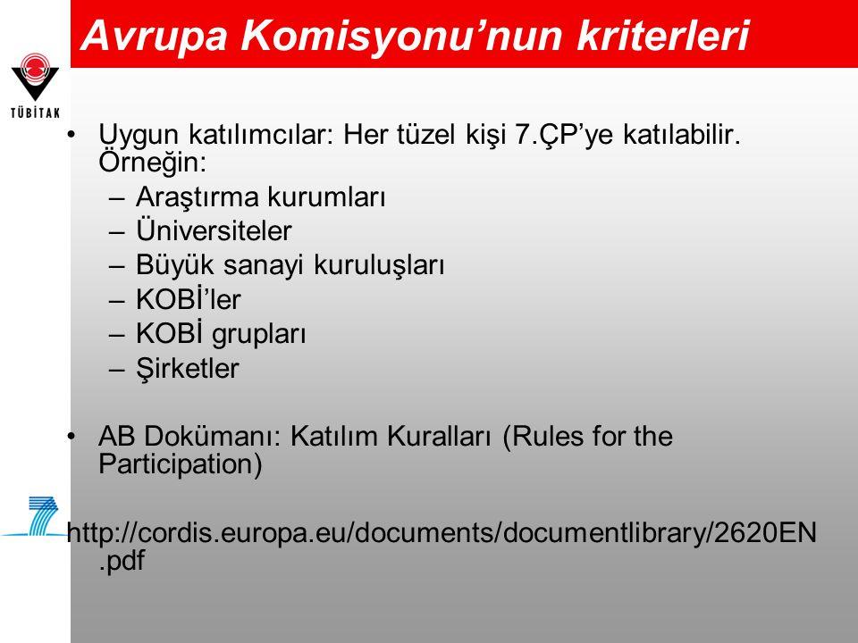 Avrupa Komisyonu'nun kriterleri •Uygun katılımcılar: Her tüzel kişi 7.ÇP'ye katılabilir.