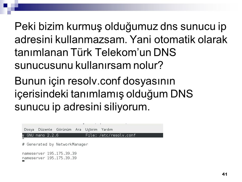 Peki bizim kurmuş olduğumuz dns sunucu ip adresini kullanmazsam. Yani otomatik olarak tanımlanan Türk Telekom'un DNS sunucusunu kullanırsam nolur? Bun