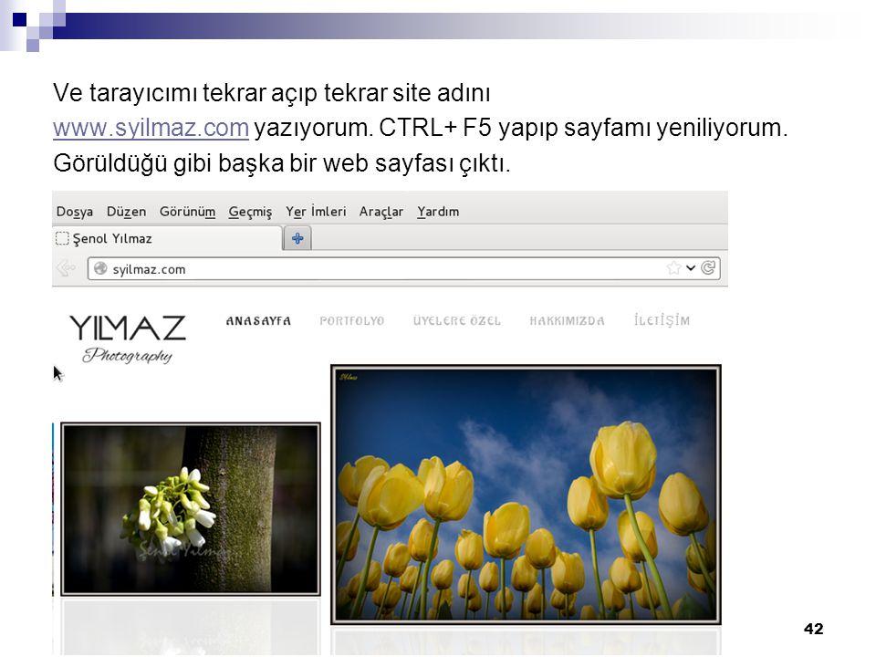 Ve tarayıcımı tekrar açıp tekrar site adını www.syilmaz.comwww.syilmaz.com yazıyorum. CTRL+ F5 yapıp sayfamı yeniliyorum. Görüldüğü gibi başka bir web
