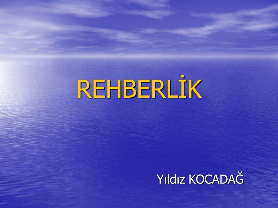 REHBERLİK Yıldız KOCADAĞ