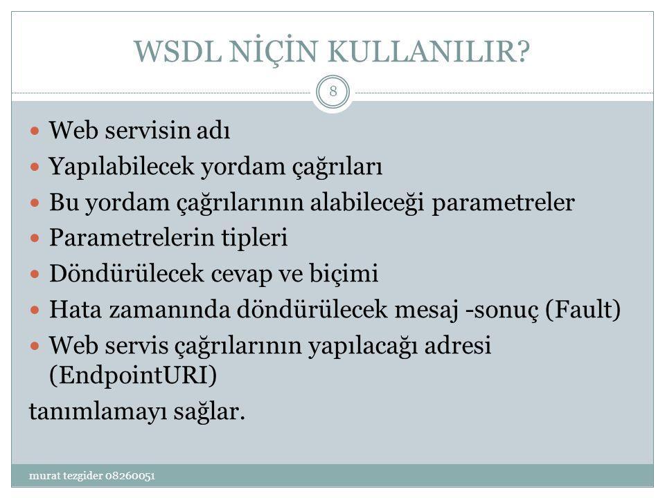  Sunucu tarafında da istemci tarafında da aynı wsdl kullanılır.
