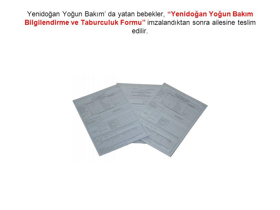 """Yenidoğan Yoğun Bakım' da yatan bebekler, """"Yenidoğan Yoğun Bakım Bilgilendirme ve Taburculuk Formu"""" imzalandıktan sonra ailesine teslim edilir."""