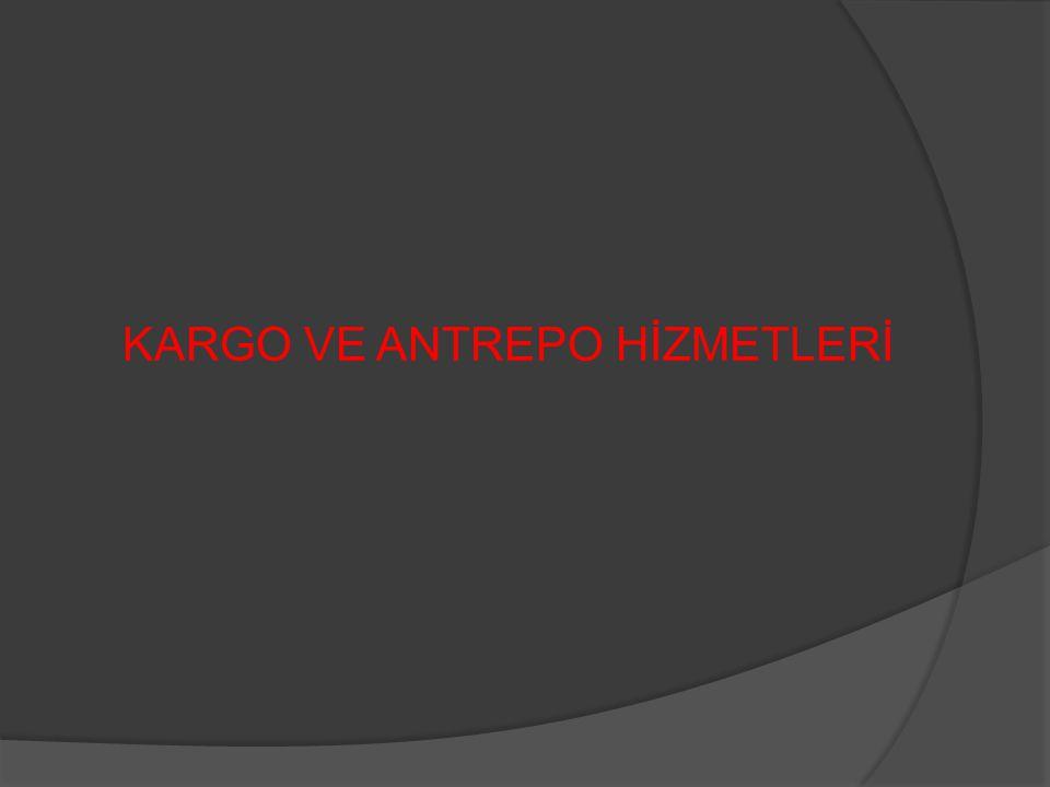 KARGO VE ANTREPO HİZMETLERİ