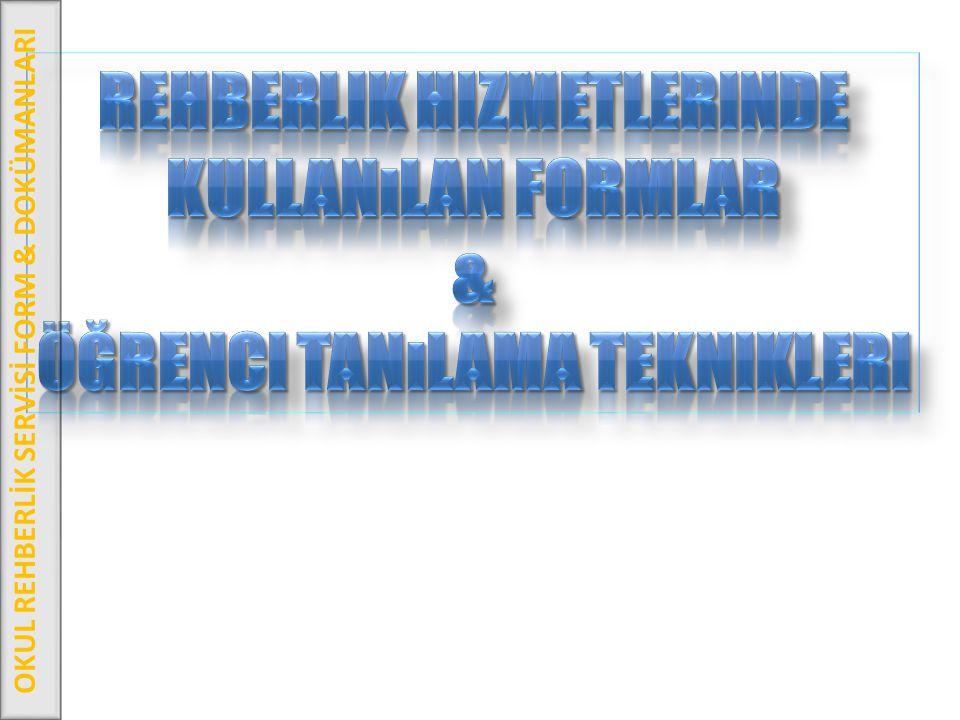 OKUL REHBERLİK SERVİSİ FORM & DOKÜMANLARI
