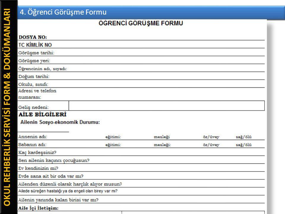 OKUL REHBERLİK SERVİSİ FORM & DOKÜMANLARI 4. Öğrenci Görüşme Formu