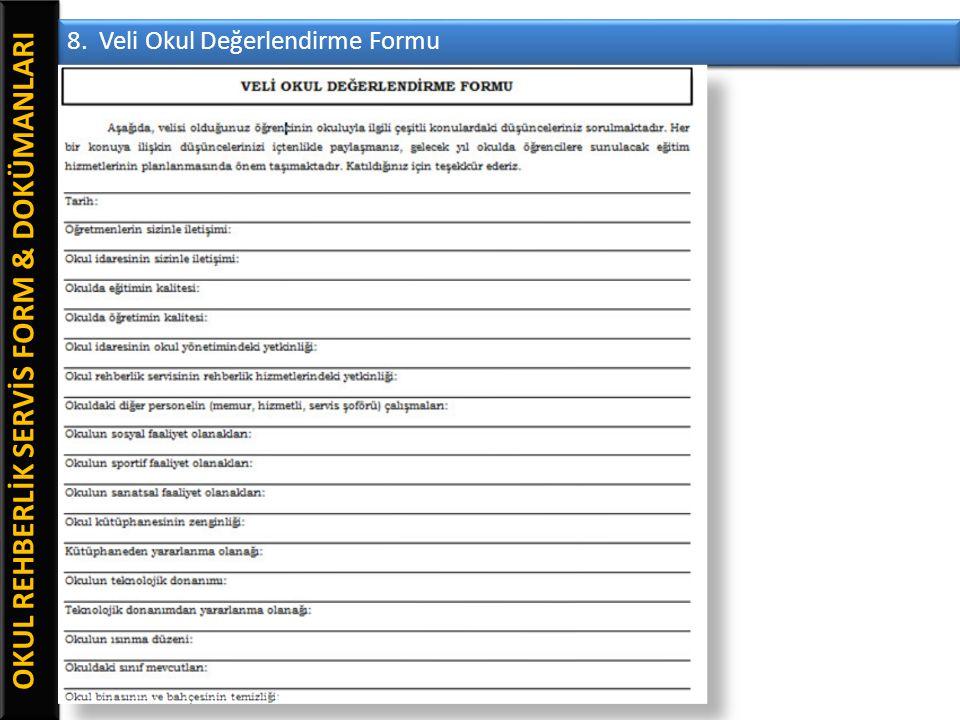 OKUL REHBERLİK SERVİS FORM & DOKÜMANLARI 8. Veli Okul Değerlendirme Formu