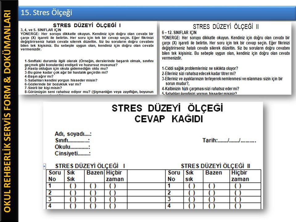 OKUL REHBERLİK SERVİS FORM & DOKÜMANLARI 15. Stres Ölçeği