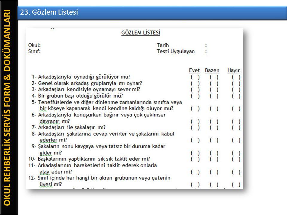 OKUL REHBERLİK SERVİS FORM & DOKÜMANLARI 23. Gözlem Listesi
