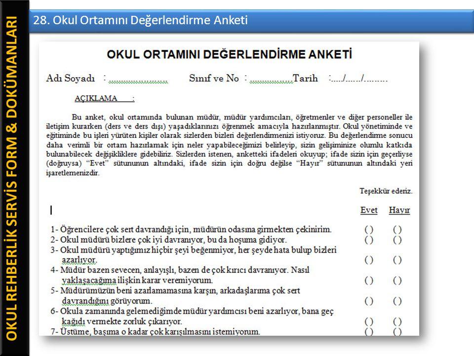 OKUL REHBERLİK SERVİS FORM & DOKÜMANLARI 28. Okul Ortamını Değerlendirme Anketi