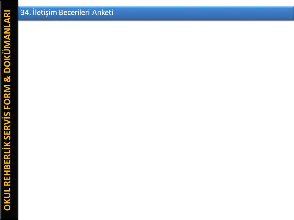OKUL REHBERLİK SERVİS FORM & DOKÜMANLARI 34. İletişim Becerileri Anketi
