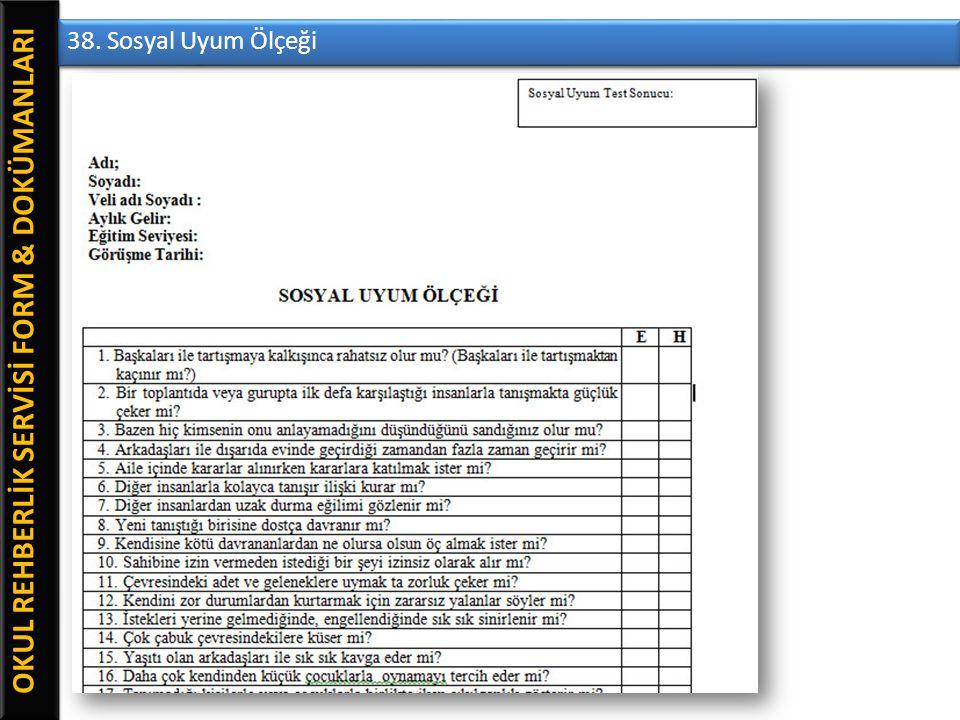 OKUL REHBERLİK SERVİSİ FORM & DOKÜMANLARI 38. Sosyal Uyum Ölçeği