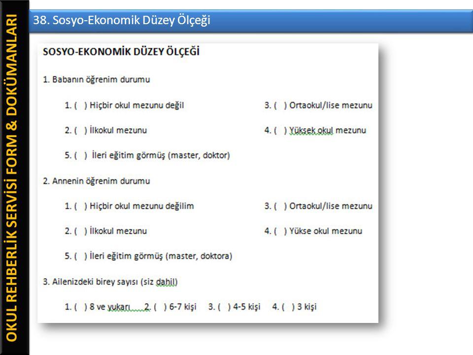 OKUL REHBERLİK SERVİSİ FORM & DOKÜMANLARI 38. Sosyo-Ekonomik Düzey Ölçeği