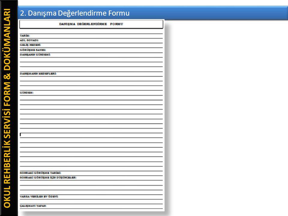 OKUL REHBERLİK SERVİSİ FORM & DOKÜMANLARI 2. Danışma Değerlendirme Formu