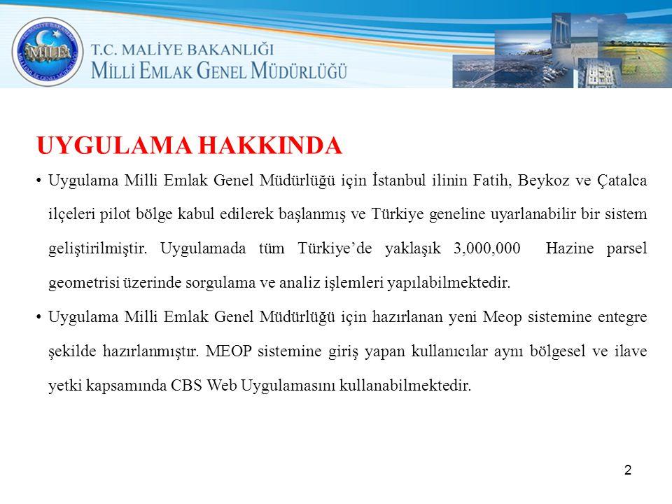 UYGULAMA HAKKINDA • Uygulama Milli Emlak Genel Müdürlüğü için İstanbul ilinin Fatih, Beykoz ve Çatalca ilçeleri pilot bölge kabul edilerek başlanmış ve Türkiye geneline uyarlanabilir bir sistem geliştirilmiştir.