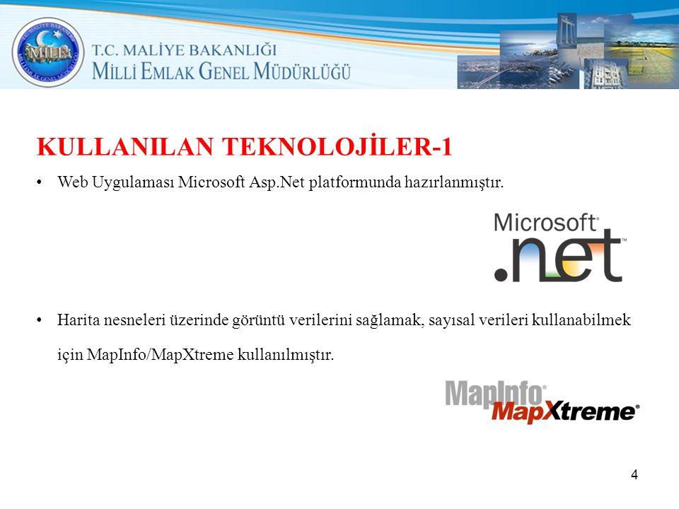 KULLANILAN TEKNOLOJİLER-1 • Web Uygulaması Microsoft Asp.Net platformunda hazırlanmıştır.