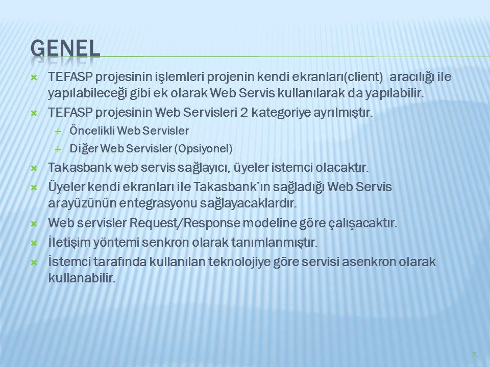  TEFASP projesinin işlemleri projenin kendi ekranları(client) aracılığı ile yapılabileceği gibi ek olarak Web Servis kullanılarak da yapılabilir.  T