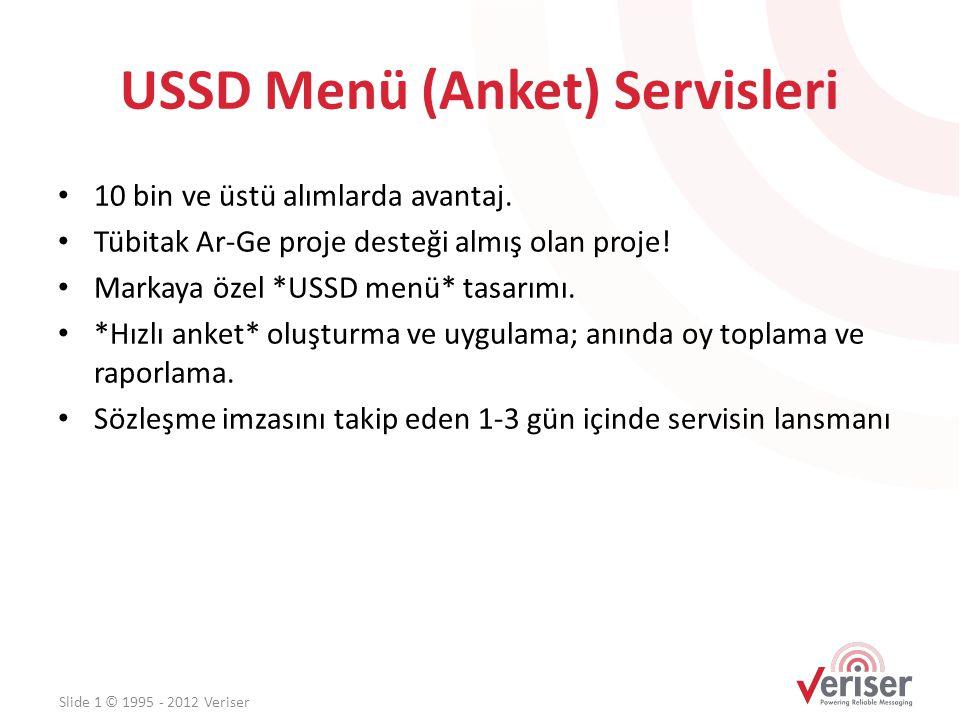 USSD Menü (Anket) Servisleri • 10 bin ve üstü alımlarda avantaj. • Tübitak Ar-Ge proje desteği almış olan proje! • Markaya özel *USSD menü* tasarımı.